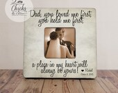 Dad You Loved Me First You Held Me First Father Of The Bride Picture Frame, Father Of The Bride Gift, Personalized Wedding Picture Frame