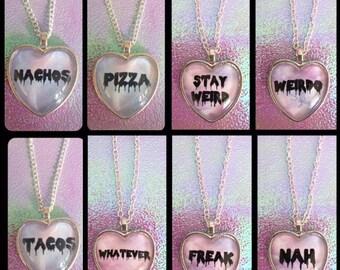 Heart Cameo Necklace - Nachos, Pizza, Tacos, Stay Weird, Weirdo, Whatever, Freak, Nah