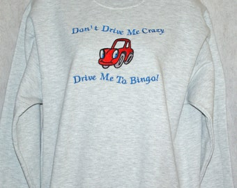 Drive Me To Bingo Sweatshirt, Don't Drive Me Crazy, Funny Gift For Bingo Lover, Player, No Shipping Fee, Ships TODAY, AGFT 314