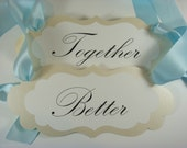 Better Together Wedding Chair Signs for your Head Table Chair Decorations