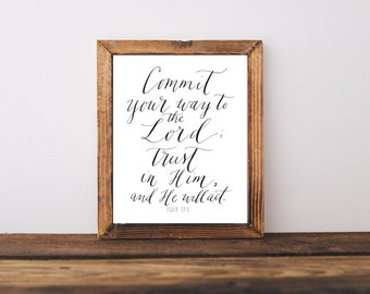 Commit Your Way to the Lord Psalm 37:5 Hand  Written Calligraphy Print Digital Download Size 8 x 10