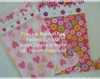 Princess Blanket Bag Pattern and Tutorial, pdf, Super Simple, Instant Download, Snuggle Up