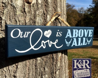 Air Force Family sign Our Love is Above All ~ Painted Military Sign