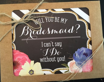 Will you be my Bridesmaid - I can't say I Do without you - Bridal Party Cards