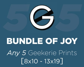 Buyer's Choice 5-pack // Save 5% Discount Bundle // Mix and Match Any Five Like-sized Geek Posters or Prints from The Geekerie