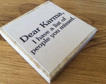 Kitchen Magnet, Fridge Magnet, Handmade Magnet, Karma Magnet