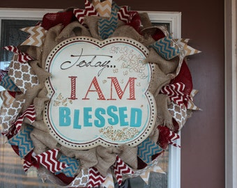 Today I am Blessed.... custom Burlap wreath red, turquoise