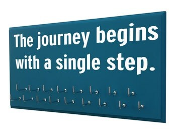 inspirational quotes for medals holder - medal holders, the journey begins with a single step.