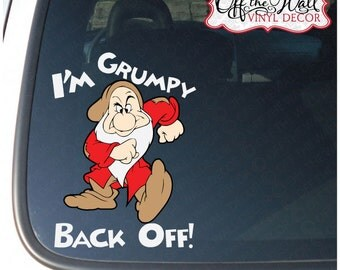"Grumpy ""I'm Grumpy Back Off!"" Vinyl Car Decal"