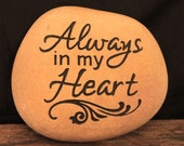 Hand Engraved Rock - Always in my Heart