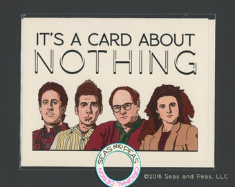A CARD ABOUT NOTHING - Seinfeld Card - Seinfeld - Card - Pop Culture Card - All Occasion Card - Funny Card - Card for Friend - Item# CS001a