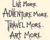 ART MORE stickers - Bundle of 5 - Live More Adventure More Travel More