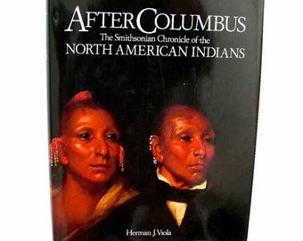 1990 First Edition After Columbus The Smithsonian chronicle of the N. Am. Indians HBDJ