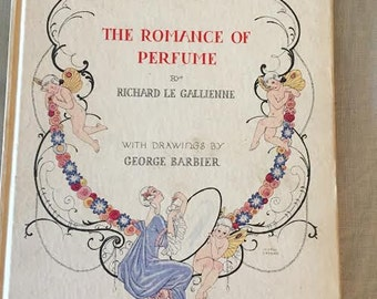 The Romance of Perfume, Le Gallienne, Richard, Georges Barbier, Richard Hudnut, Antiquarian Book, Art Nouveau
