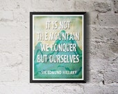 "Rustic Outdoor Decor ""It is not the mountain we conquer but ourselves"" Sir Edmund Hillary Quote Print Poster"