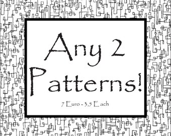 CHOOSE ANY 2 PATTERNS - Discounted Patterns - Special Price