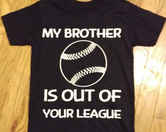 My Brother Is Out Of Your League Youth T Shirt Baseball Little League