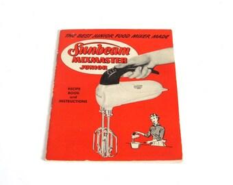 Sunbeam Mixmaster Junior or Sunbeam Mixmaster 12 / 12C Instruction Manual Recipe Book Vintage 1950s Homemade Cake Recipes