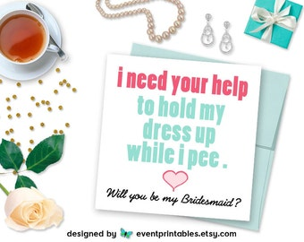 Will You Be My Bridesmaid Card, Funny Bridesmaid Proposal, Hold My Dress While I Pee, Printable Digital File by Event Printables