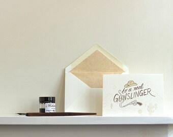 To a Real Gunslinger Letterpress Greetings Card