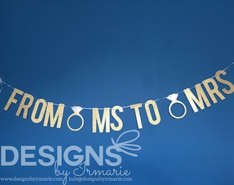 From MS to MRS Banner, Engagement Banner, Bachelorette Party Banner, Glitter Banner