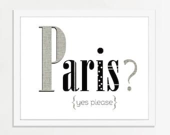 Paris, Yes Please Art, Paris Art, Gift for Traveler, Travel Gift, Travel Art