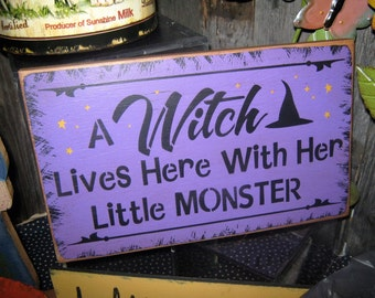 "Primitive  Holiday Wooden Hand Painted Halloween Salem Witch Sign -  "" A WITCH Lives Here w Her Little Monsters ""  Country  Rustic Folkart"