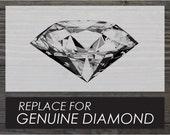 Replace for Genuine Diamond