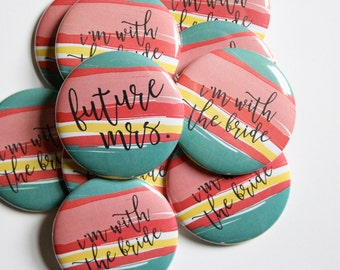 bachelorette party, bachelorette party favors, wedding party gifts bridesmaids, custom buttons, i'm with the bride, bride tribe, hen party