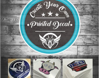 Creat Your Own Custom Printed Decals.