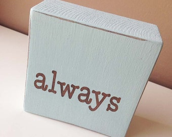 Typography wood block - Always - home decor