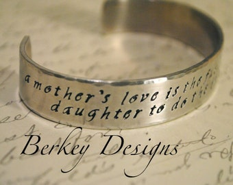 A Mother's Love is the Fuel that Enables a Daughter to do the Impossible Custom Cuff Bracelet