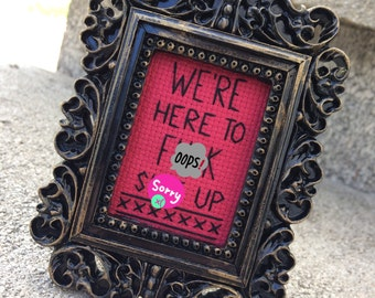 Mini Antiqued Gold Baroque Framed Cross Stitch - Step Brothers - We're Here To F*ck Sh*t Up