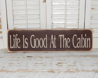 Life Is Good At The Cabin Sign Rustic Signs Cabin Decor