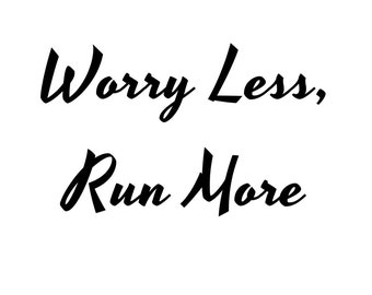 Run More, Worry Less, Digital Art, Printable Art, Runner, Printable Wall Art