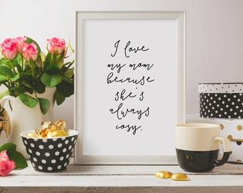 I Love My Mom Art Print--DIGITAL DOWNLOAD, Mother's Day Gift, Home Decor, Art Print, DIY Art Print, Father's Day Gift, 8x10 Art Print, Quote