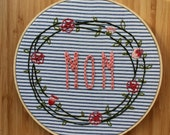 """Hand Embroidered Hoop """"Mom"""""""
