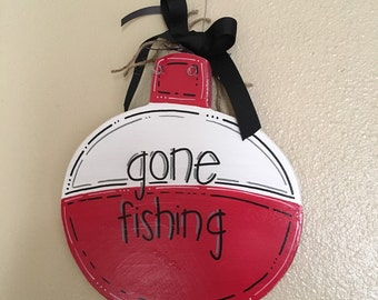 Gone Fishing Bobber Sign-Bobber Sign-Gone Fishing-Will Customize-11x12""