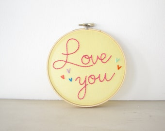 Love You Embroidery Hoop Wall Art - yellow pink multicolor hearts hand lettering hand embroidered gift mom, kids room, Valentine, photo prop