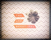 You Are Beautiful - Photography Art Print photo