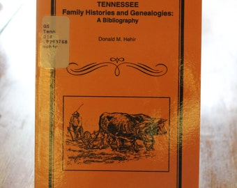 Tennessee Family Histories and Genealogies: A Bibliography by Donald M. Hehir 1996, Genealogy, Family Search, Research of Tennessee