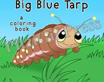 Coloring Book, Children's:  Ben and the Big Blue Tarp