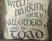 Witch parking only all others will be toad