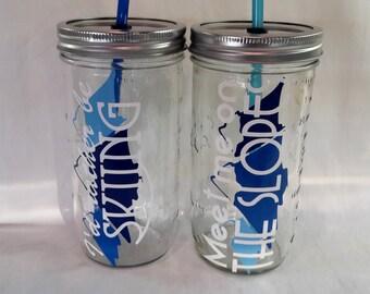 Special price SKIER Drink Ski Portable Drink I'd rather be Skiing Meet me on the slopes Mason Jar Drink Mason Jar Tumbler straw LARGE 24oz