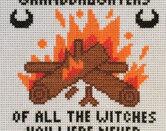 We Are The Granddaughters Of The Witches You Were Never Able To Burn Cross Stitch Pattern, Pattern Only