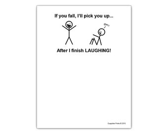If You Fall I'll Pick You Up... After I Finish LAUGHING! Funny Paper Notepad Motivational Gift Idea