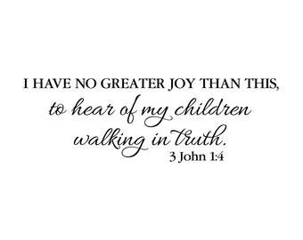 3 John 1:4 Christian Religious Bible verse Vinyl wall art decor Hear of my children walking in truth