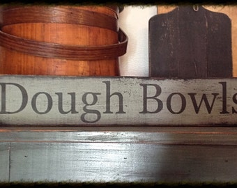 Hand stenciled sign-Dough Bowls