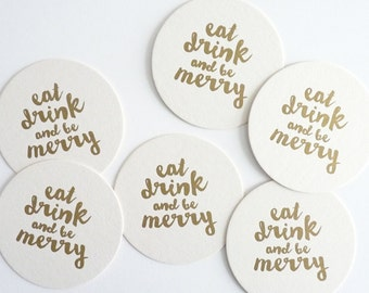 Eat, Drink And Be Merry – Letterpress Coasters