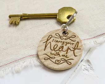 I Carry Your Heart Wooden Keepsake Keyring -  Valentines Gift - Anniversary - Token Key ring - Quote Gift for Book Lover
